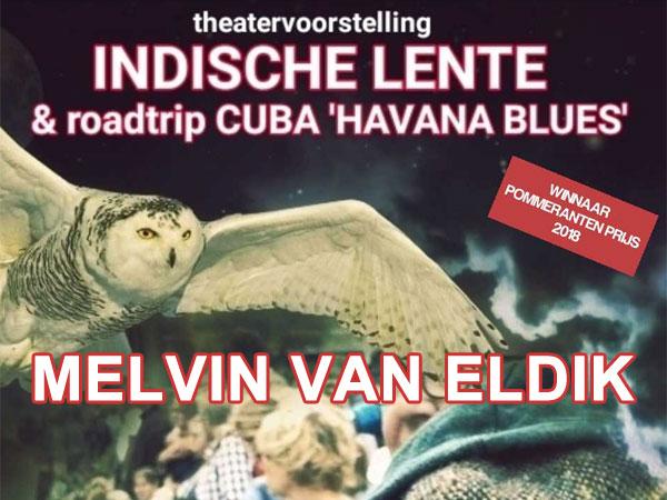 """Melvin van Eldik met """"INDISCHE LENTE & Roadtrip Cuba Havanna Blues"""""""