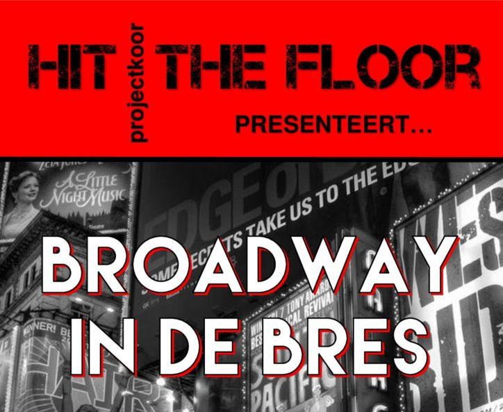 """Koor """"HIT THE FLOOR"""" met """"BROADWAY in DE BRES"""" """"UITVERKOCHT"""""""