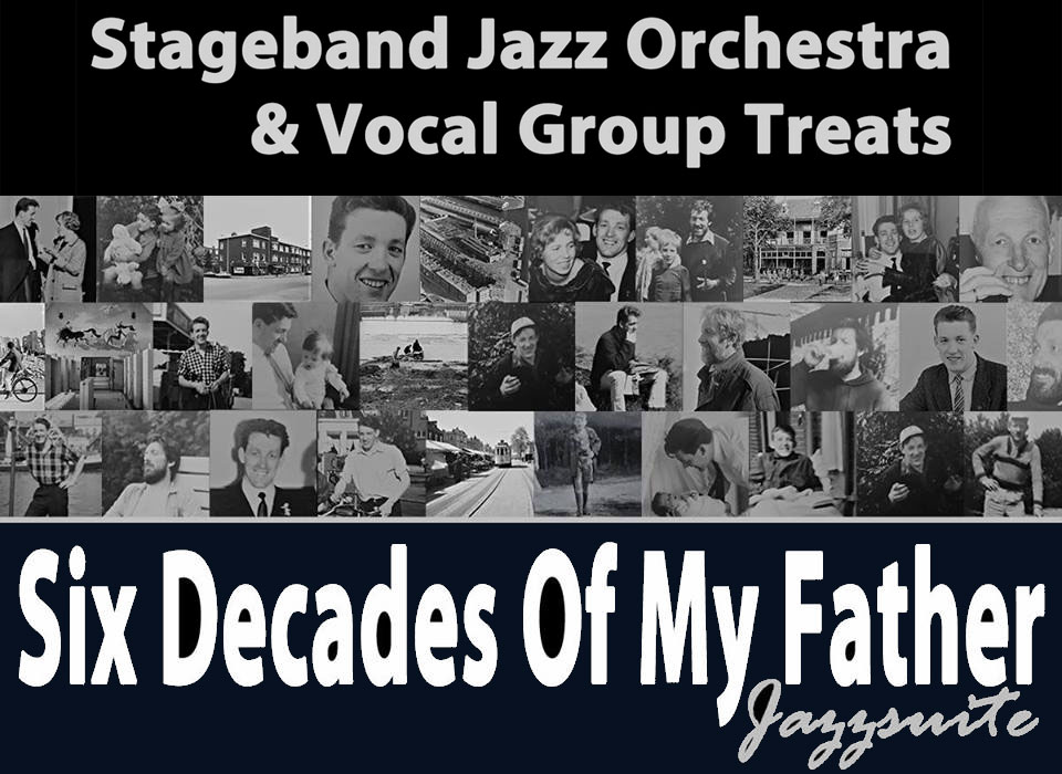 Stageband Jazz Orchestra - SIX DECADES OF MY FATHER