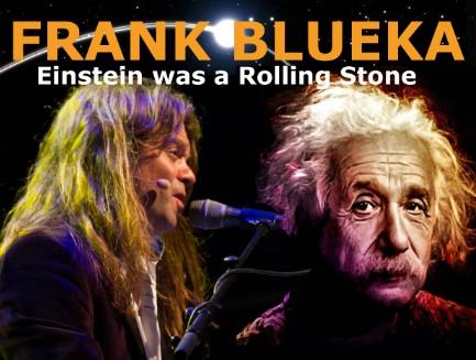 Frank Blueka - EINSTEIN WAS A ROLLING STONE