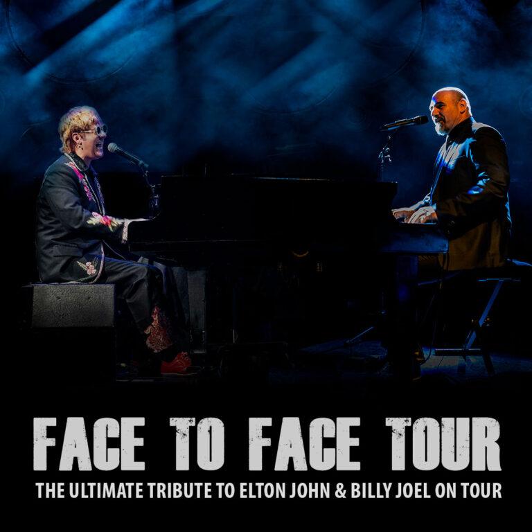 Face 2 Face. The ultimate tribute to Elton John & Billy Joel